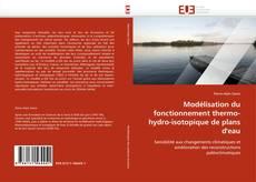 Bookcover of Modélisation du fonctionnement thermo-hydro-isotopique de plans d'eau