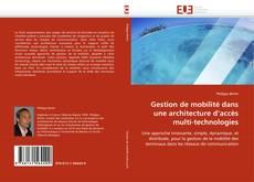 Portada del libro de Gestion de mobilité dans une architecture d'accès multi-technologies