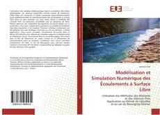 Couverture de Modélisation et Simulation Numérique des Écoulements à Surface Libre