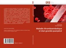 Portada del libro de Maladie thromboembolique et état gravido-puerpéral