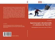 Portada del libro de Spectroscopie vibrationnelle à 2 photons de l'ion H2+