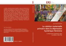 Portada del libro de La relation maternelle primaire dans la dépression hystérique féminine