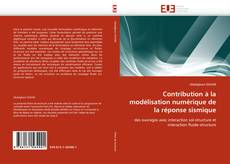 Bookcover of Contribution à la modélisation numérique de la réponse sismique