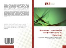 Bookcover of Ajustement structurel et droit de l'homme au Cameroun