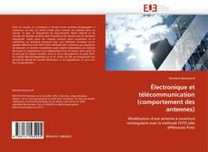 Couverture de Électronique et télécommunication (comportement des antennes)