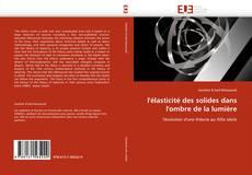 Bookcover of l'élasticité des solides dans l'ombre de la lumière