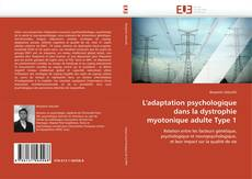 Bookcover of L'adaptation psychologique dans la dystrophie myotonique adulte Type 1