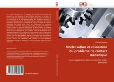 Modélisation et résolution du problème de contact mécanique kitap kapağı