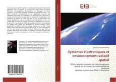 Systèmes électroniques et environnement radiatif spatial kitap kapağı