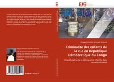Couverture de Criminalité des enfants de la rue en République Démocratique du Congo