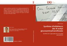 Bookcover of Synthèse d'inhibiteurs des N-acétyl glucosaminyltransférases