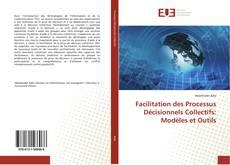 Portada del libro de Facilitation des Processus Décisionnels Collectifs: Modèles et Outils