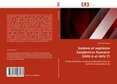 Bookcover of Sixième et septième herpèsvirus humains (HHV-6 et HHV-7)