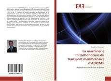 Bookcover of La machinerie mitochondriale du transport membranaire d'ADP/ATP
