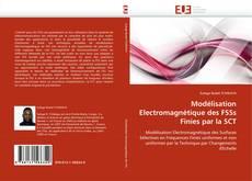 Bookcover of Modélisation Electromagnétique des FSSs Finies par la SCT