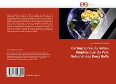 Bookcover of Cartographie du milieu biophysique du Parc National des Deux Ballé