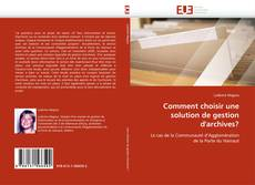 Bookcover of Comment choisir une solution de gestion d'archives?