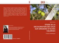 Capa do livro de ETUDE DE LA DECOLORATION DES EAUX SUR GRIGNONS D'OLIVES VALORISES