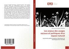 Les enjeux des usages sociaux et politiques d'un espace naturel kitap kapağı