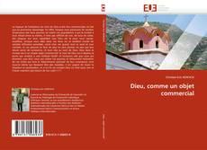Bookcover of Dieu, comme un objet commercial
