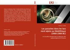 Bookcover of Les parasites dans les lacs nord alpins au Néolithique (3900-2900 BC)