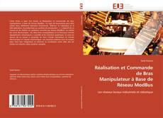 Réalisation et Commande de Bras  Manipulateur à Base de Réseau ModBus的封面