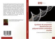 Couverture de Synthèse de polymères dendronisés par polymérisation anionique vivante