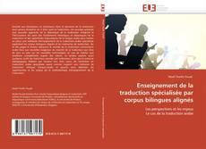 Bookcover of Enseignement de la traduction spécialisée par corpus bilingues alignés