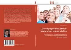 Bookcover of L'accompagnement éthico-pastoral des jeunes adultes