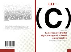 Bookcover of La gestion des Digital Right Management (DRM) en perspective