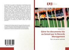 Buchcover von Gérer les documents liés au brevet par le Records Management