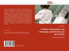 Couverture de Critères d'évaluation des messages publicitaires par les enfants