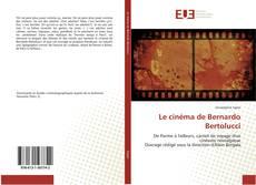 Le cinéma de Bernardo Bertolucci kitap kapağı