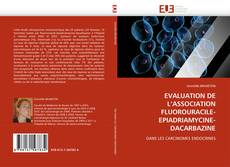 Bookcover of EVALUATION DE L'ASSOCIATION FLUOROURACILE-EPIADRIAMYCINE-DACARBAZINE