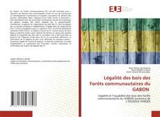 Portada del libro de Légalité des bois des Forêts communautaires du GABON