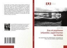 Bookcover of Eau et psychoses infantiles: expérimenter les limites