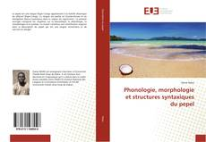 Bookcover of Phonologie, morphologie et structures syntaxiques du pepel