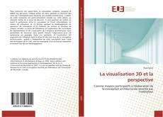 Bookcover of La visualisation 3D et la perspective