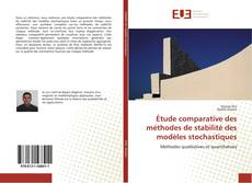 Étude comparative des méthodes de stabilité des modèles stochastiques kitap kapağı
