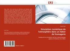 Simulation numérique de l'atmosphère dans un hâloir de fromagerie kitap kapağı
