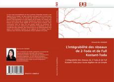 L'intégrabilité des réseaux de 2-Toda et de Full Kostant-Toda kitap kapağı