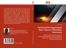 Bookcover of Particularités linguistiques dans l'œuvre d'Ahmadou Kourouma