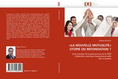 Bookcover of «LA NOUVELLE MUTUALITÉ» UTOPIE OU REFONDATION ?