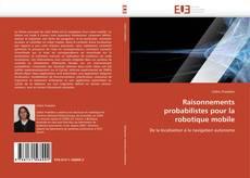 Raisonnements probabilistes pour la robotique mobile的封面