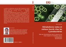 Bookcover of Métabolisme redox et métaux lourds chez les Cyanobactéries
