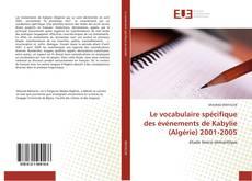 Bookcover of Le vocabulaire spécifique des événements de Kabylie (Algérie) 2001-2005