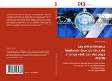 Bookcover of Les déterminants fondamentaux du taux de change réel: cas des pays MENA