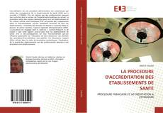 Bookcover of LA PROCEDURE D'ACCREDITATION DES ETABLISSEMENTS DE SANTE