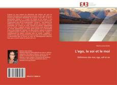 Couverture de L'ego, le soi et le moi