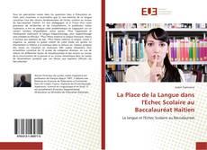Bookcover of La Place de la Langue dans l'Echec Scolaire au Baccalauréat Haitien